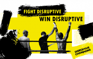 Disruptive Champions
